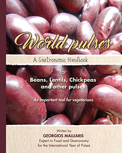 A Gastronomic Handbook for Beans, Lentils, Chickpeas and other pulses: An important tool for vegetarians