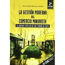La gestión moderna del comercio minorista: El enfoque práctico de las tiendas de éxito (Libros profesionales)