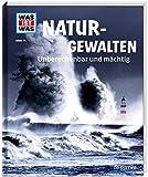 WAS IST WAS Band 74 Naturgewalten. Unberechenbar und mächtig (WAS IST WAS Sachbuch, Band 74) - Manfred Baur
