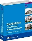 BKI Baukosten Objektdaten - Sonderband Barrierefreies Bauen S2 - Kosten abgerechneter Bauwerke - BKI-Kostenplanung 2017