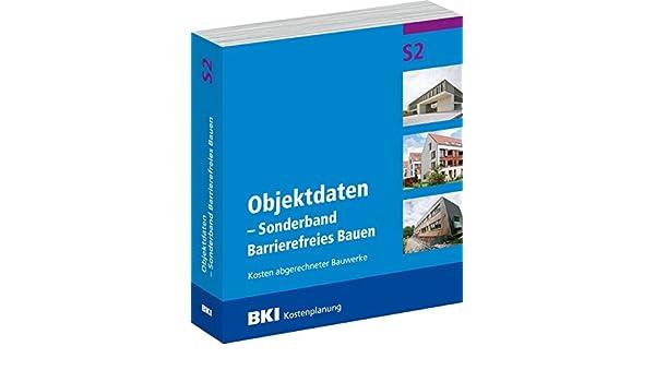 BKI Baukosten Objektdaten BKI-Kostenplanung 2017 Kosten abgerechneter Bauwerke Sonderband Barrierefreies Bauen S2