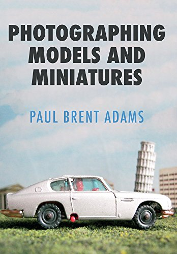 Photographing Models and Miniatures por Paul Brent Adams