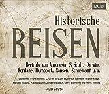 Historische Reisen. Berichte und Tagebücher berühmter Entdecker