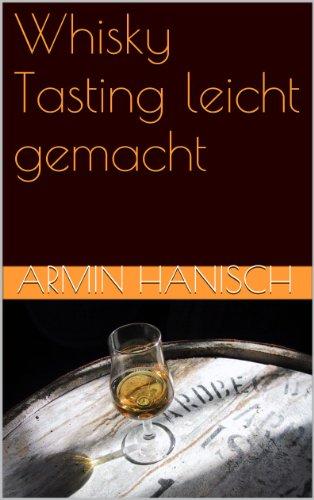 Whisky Tasting leicht gemacht