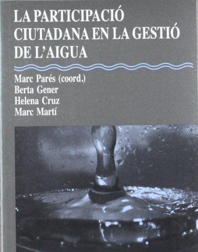 La participació ciutadana en la gestió de l'aigua (Estudis) por Vv.Aa.