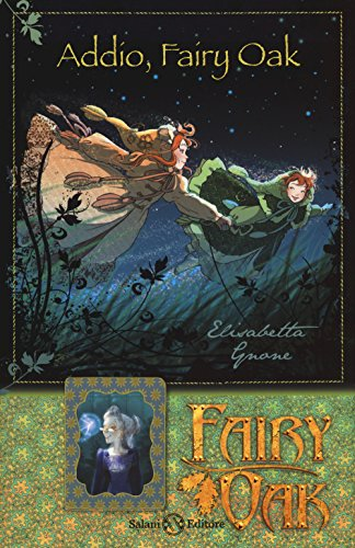 Addio, Fairy Oak. Fairy Oak. Ediz. illustrata