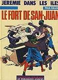 Le Fort de San-Juan (Jérémie dans les îles)