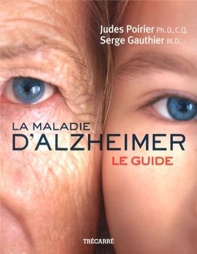 La maladie d'Alzheimer : Le guide