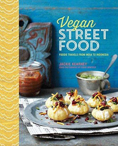 Vegan Street Food: Foodie travels from India to Indonesia by Jackie Kearney (2015-09-10)
