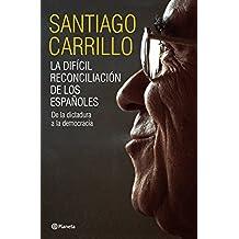 La difícil reconciliación de los españoles: De la dictadura a la democracia