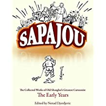 Sapajou: The Collected Works of Old Shanghai's Greatest Cartoonist The Early Years