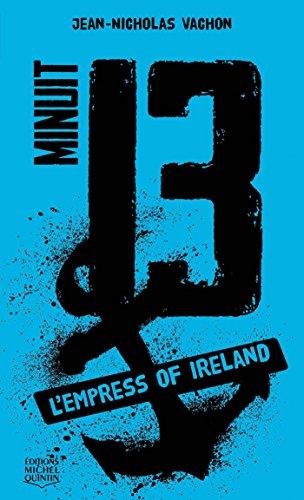 Minuit 13 - L'Empress of Ireland par  Jean-Nicholas Vachon