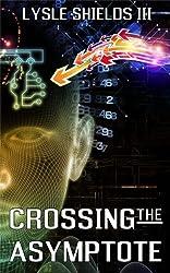 Crossing the Asymptote (English Edition)