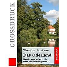 Das Oderland (Großdruck): Wanderungen durch die Mark Brandenburg Band 2