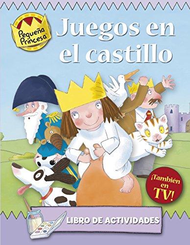 Juegos en el castillo (PEQUEÑA PRINCESA) por Tony Ross