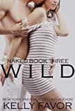 WILD (Naked Book 3) (English Edition)