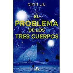 El problema de los tres cuerpos (Trilogía de los Tres Cuerpos 1) (Nova) Premio Hugo 2015 a la mejor novela