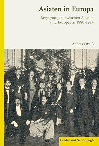 asiaten-in-europa-begegnungen-zwischen-asiaten-und-europaern-1880-1914