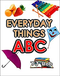 Everyday Things ABC: Learning your ABC (Age 3 to 5) (Learning the Alphabet)