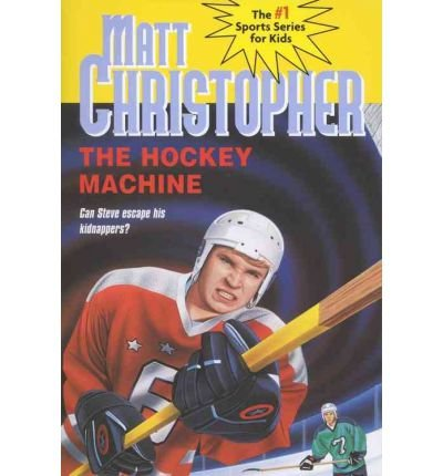 by-matt-christopher-matthew-f-christopher-richard-schroeppel-author-hockey-machine-matt-christopher-