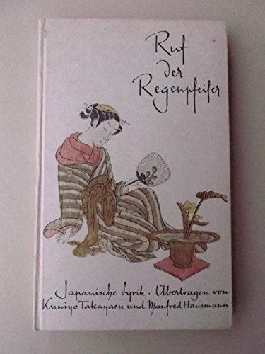 Ruf der Regenpfeifer. Japanische Lyrik aus zwei Jahrtausenden. Übertragen von Kuniyo Takayasu und Manfred Hausmann