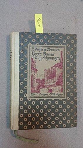 Herrn Dames Aufzeichnungen oder Begebenheiten aus einem merkwürdigen Stadtteil. [Von Fanny Gräfin zu Reventlow].