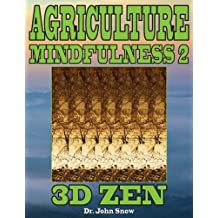 Agriculture Mindfulness 2: 3D Zen