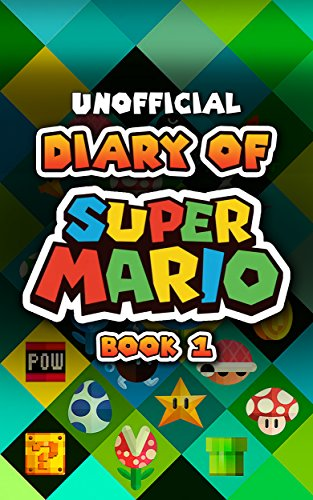 Diary of Super Mario – Book 1: Mushroom Kingdom Adventures (An Unofficial Nintendo Book) (English Edition)
