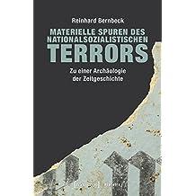 Materielle Spuren des nationalsozialistischen Terrors: Zu einer Archäologie der Zeitgeschichte (Histoire)