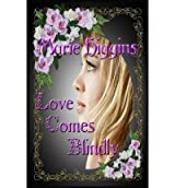 { LOVE COMES BLINDLY } By Higgins, Marie ( Author ) [ Apr - 2013 ] [ Paperback ]