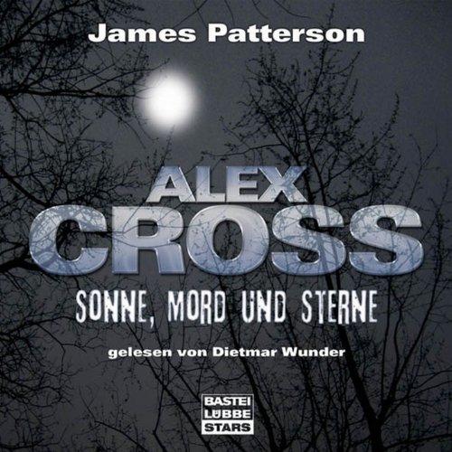 Sonne, Mord und Sterne: Alex Cross 3