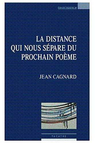 La distance qui nous sépare du prochain poème par Jean Cagnard