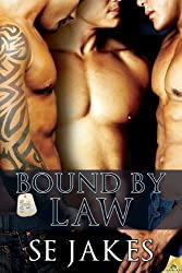 Bound by Law (Men of Honor) by SE Jakes (2012-07-03)
