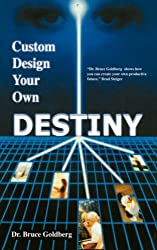 Custom Design Your Own Destiny by Bruce Goldberg (2007-06-18)
