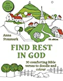 Find rest in God: 30 comforting Bible verses to doodle and colour: UK edition: Volume 3 (Bible verse colouring book)
