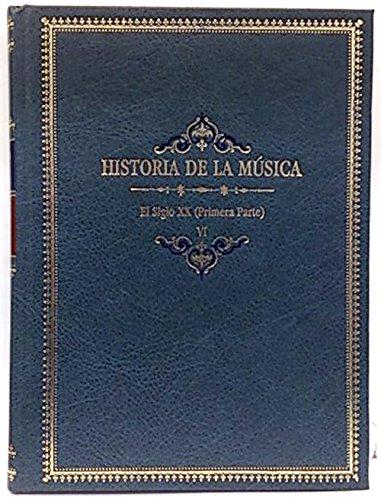 Historia del Música. Tomo VI. El siglo XX (primera parte)