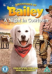 Adventures of Bailey: A Night in Cowtown [DVD]