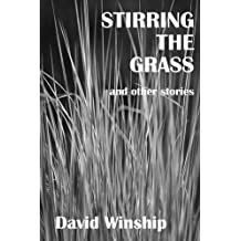 Stirring The Grass (and other stories)