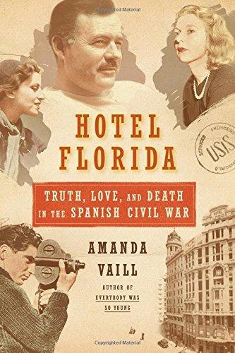 Portada del libro Hotel Florida: Truth, Love, and Death in the Spanish Civil War by Amanda Vaill (2014-04-22)