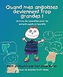 Quand Mes Angoisses Deviennent Trop Grandes!: Un Livre de Relaxation Pour Les Enfants Sujets A L'Anxiete