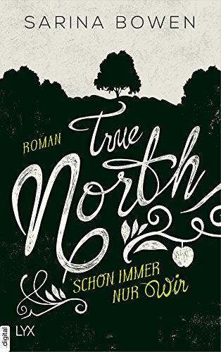 True North - Schon immer nur wir (Vermont-Reihe 2) von [Bowen, Sarina]