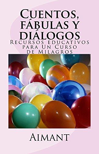 Cuentos, fábulas y diálogos: Recursos educativos para un curso de ...