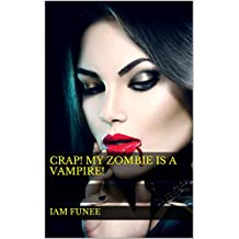 Crap! My Zombie is a Vampire! (English Edition)