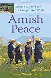 [ AMISH PEACE SIMPLE WISDOM FOR A COMPLICATED WORLD BY FISHER, SUZANNE WOODS](AUTHOR)PAPERBACK