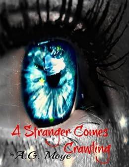 A Stranger Comes Crawling (English Edition) di [Moye, A. G.]