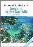 Segeln in der Karibik 3: Virgin Islands von Bernhard Bartholmes (26. Juli 1996) Gebundene Ausgabe -