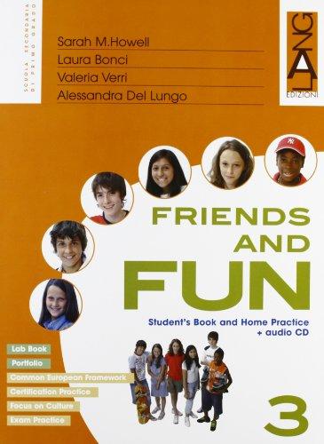 Friends and fun. Per la Scuola media: 3