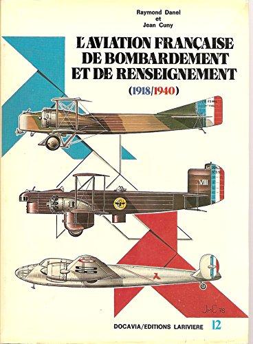 L'Aviation française de bombardement et de renseignement : 1918-1940 (Docavia) par Cuny Jean Danel Raymond (Relié)