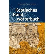 Koptisches Handwörterbuch: Bearbeitet auf der Grundlage des Koptischen Handwörterbuchs von Wilhelm Spiegelberg