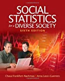Social Statistics for a Diverse Society by Frankfort-Nachmias, Chava, Leon-Guerrero, Anna (2010) Paperback